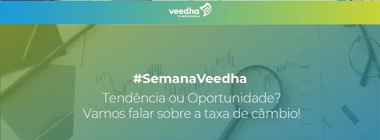 """""""Semana Veedha – Tendência ou Oportunidade?"""""""